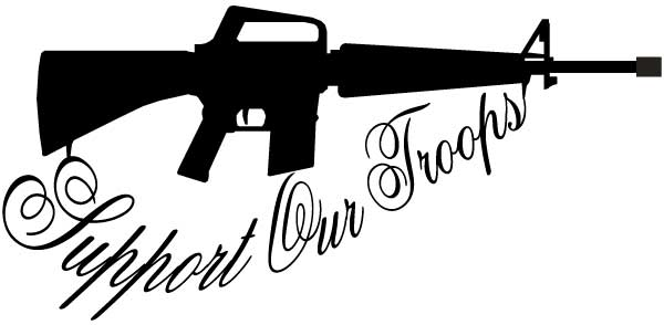 Support Our Troops Military M-16